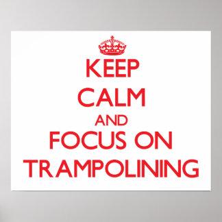 Guarde la calma y el foco en Trampolining Posters
