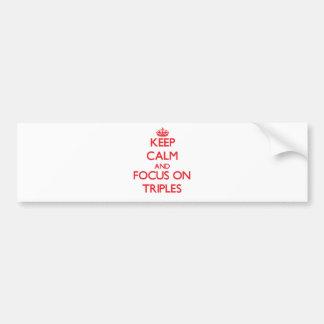 Guarde la calma y el foco en triples pegatina para coche