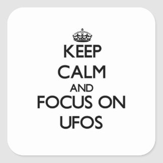 Guarde la calma y el foco en Ufos Calcomanía Cuadradas Personalizada