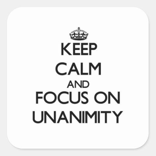 Guarde la calma y el foco en unanimidad pegatina cuadrada