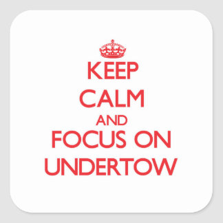 Guarde la calma y el foco en Undertow Pegatina Cuadrada