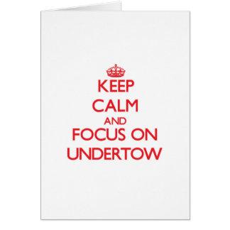 Guarde la calma y el foco en Undertow Tarjeta De Felicitación