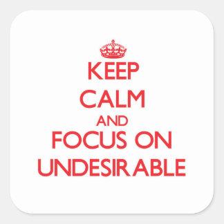 Guarde la calma y el foco en Undesirable Colcomanias Cuadradas Personalizadas