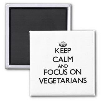 Guarde la calma y el foco en vegetarianos iman de nevera