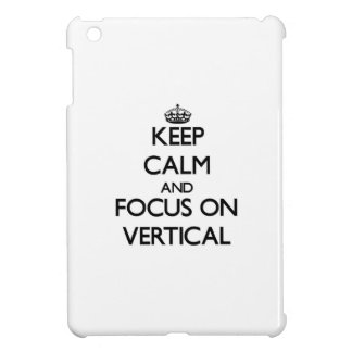 Guarde la calma y el foco en vertical