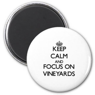 Guarde la calma y el foco en viñedos imán redondo 5 cm