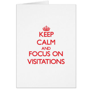 Guarde la calma y el foco en Visitations Tarjeta De Felicitación