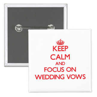 Guarde la calma y el foco en votos de boda pins