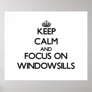 Guarde la calma y el foco en Windowsills