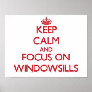 Guarde la calma y el foco en Windowsills Poster