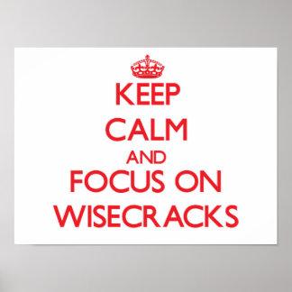 Guarde la calma y el foco en Wisecracks Posters