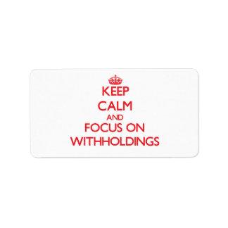 Guarde la calma y el foco en Withholdings Etiquetas De Dirección