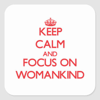 Guarde la calma y el foco en Womankind Pegatina Cuadrada