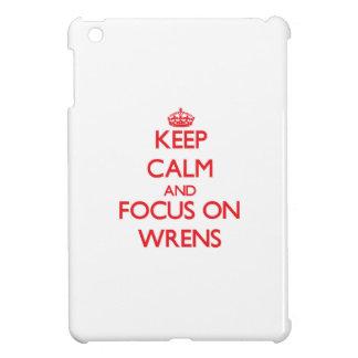 Guarde la calma y el foco en Wrens
