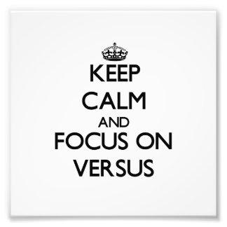 Guarde la calma y el foco encendido contra