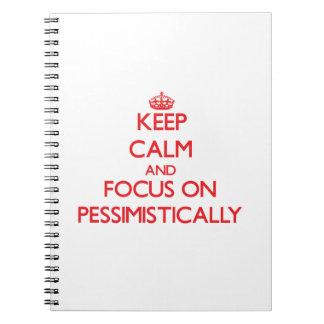 Guarde la calma y el foco encendido pesimista