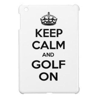 Guarde la calma y el golf encendido