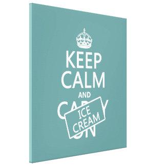 Guarde la calma y el helado (helado) (cualquier co lona envuelta para galerias