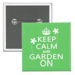 Guarde la calma y el jardín encendido pins