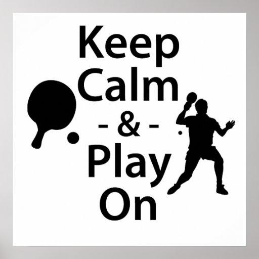 Guarde la calma y el juego en (los tenis de mesa) impresiones
