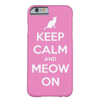 Guarde la calma y el maullido en rosa funda barely there iPhone 6