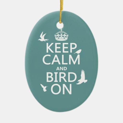 Guarde la calma y el pájaro en (cualquier color de ornato