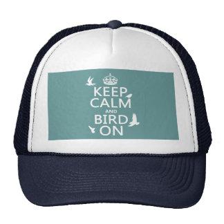 Guarde la calma y el pájaro en (cualquier color de gorra