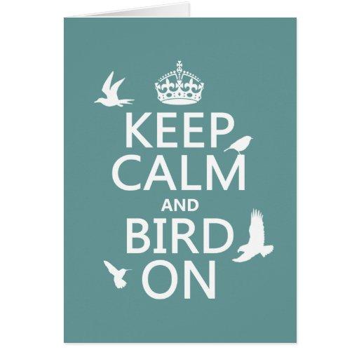 Guarde la calma y el pájaro en (cualquier color de tarjeta de felicitación