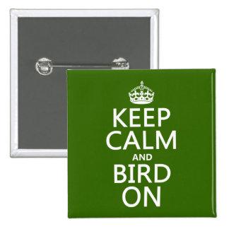 Guarde la calma y el pájaro en (cualquier color) pin