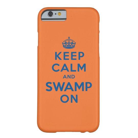 Guarde la calma y el pantano encendido funda barely there iPhone 6