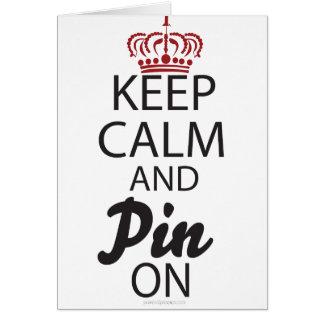Guarde la calma y el Pin en…. Tarjeta De Felicitación