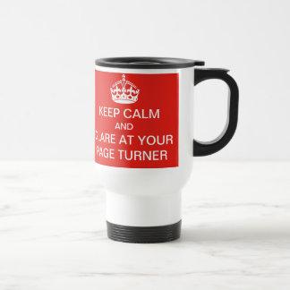 Guarde la calma y el resplandor en su taza de