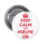 Guarde la calma y el #selfie encendido pin