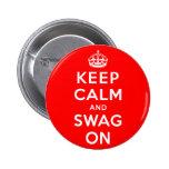 Guarde la calma y el Swag encendido Pins