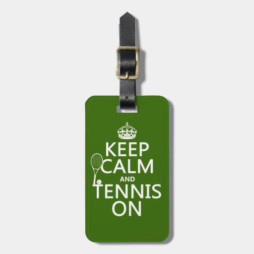 Guarde la calma y el tenis en (cualquier color de etiqueta de equipaje