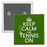 Guarde la calma y el tenis en (cualquier color de  pins