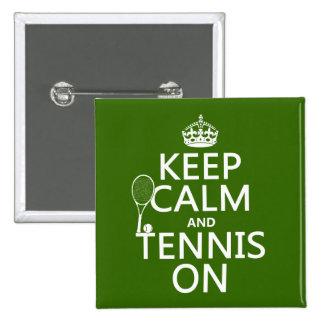Guarde la calma y el tenis en (cualquier color de  pin cuadrado