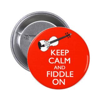 Guarde la calma y el violín en el botón pin redondo de 2 pulgadas