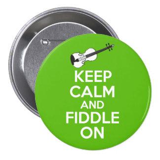 Guarde la calma y el violín en el violín en verde pin redondo de 3 pulgadas
