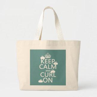 Guarde la calma y encréspese en (cualquier color) bolsa tela grande
