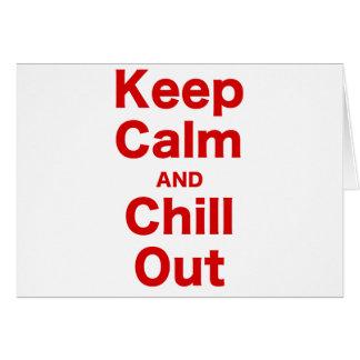 Guarde la calma y enfríese hacia fuera tarjeta de felicitación