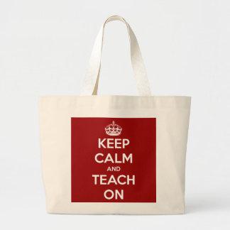 Guarde la calma y enséñela en rojo bolsa tela grande