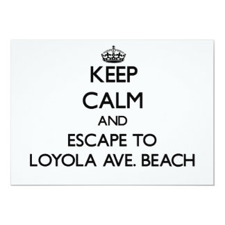 """Guarde la calma y escápese a la avenida de Loyola. Invitación 5"""" X 7"""""""