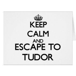 Guarde la calma y escápese a Tudor Massachusetts Tarjeton