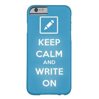 Guarde la calma y escriba en el caso del iPhone 6 Funda De iPhone 6 Barely There