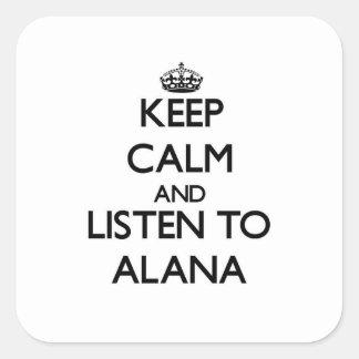 Guarde la calma y escuche Alana Pegatina Cuadrada