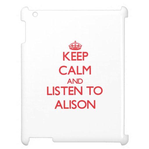 Guarde la calma y escuche Alison