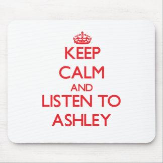 Guarde la calma y escuche Ashley Alfombrilla De Ratón