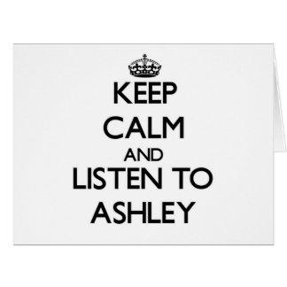 Guarde la calma y escuche Ashley Tarjetas
