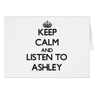 Guarde la calma y escuche Ashley Tarjeta